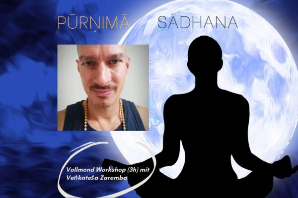 pūrṇimā sādhana intensive - Vollmond Yoga